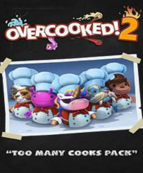 Overcooked! 2 - Too Many Cooks (DLC)