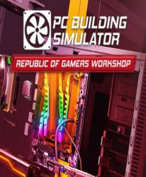 PC Building Simulator - Republic of Gamers Workshop (DLC)