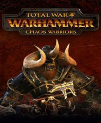 Total War: Warhammer - Chaos Warriors (DLC)