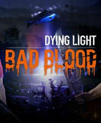 Dying Light - Bad Blood (DLC)