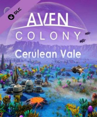 Aven Colony - Cerulean Vale (DLC)